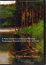A Field Guide to Landscape Painting: Techniques Revealed from Start to Finish by Mary Anna Goetz