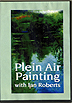 Plein Air Painting with Ian Roberts by Ian Roberts