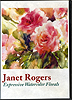 Expressive Watercolor Florals by Janet Rogers