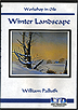 Workshop in Oils - Winter Landscape by William Palluth