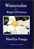 Matilija Poppy by Birgit O'Connor