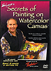Secrets of Painting on Watercolor Canvas by Tom Lynch