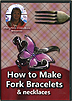 How to Make Fork Bracelets by Maryann Cherubino
