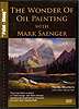The Wonder of Oil Painting: Majectic Mountains by Mark Saenger