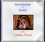 Introduction to Pastel by Charles Wyatt