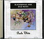 Blackberries and Wild Roses by Paula White